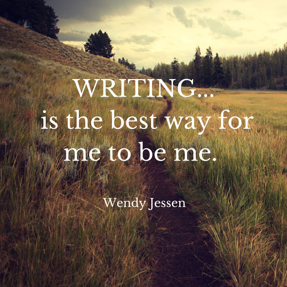 WRITING...?is the best way for me to be